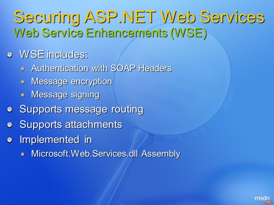 Securing ASP.NET Web Services Web Service Enhancements (WSE)
