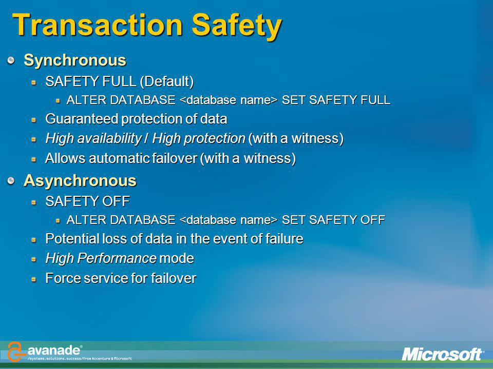Transaction Safety Synchronous Asynchronous SAFETY FULL (Default)