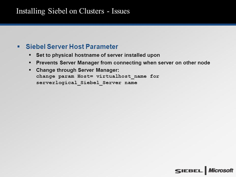 Installing Siebel on Clusters - Issues