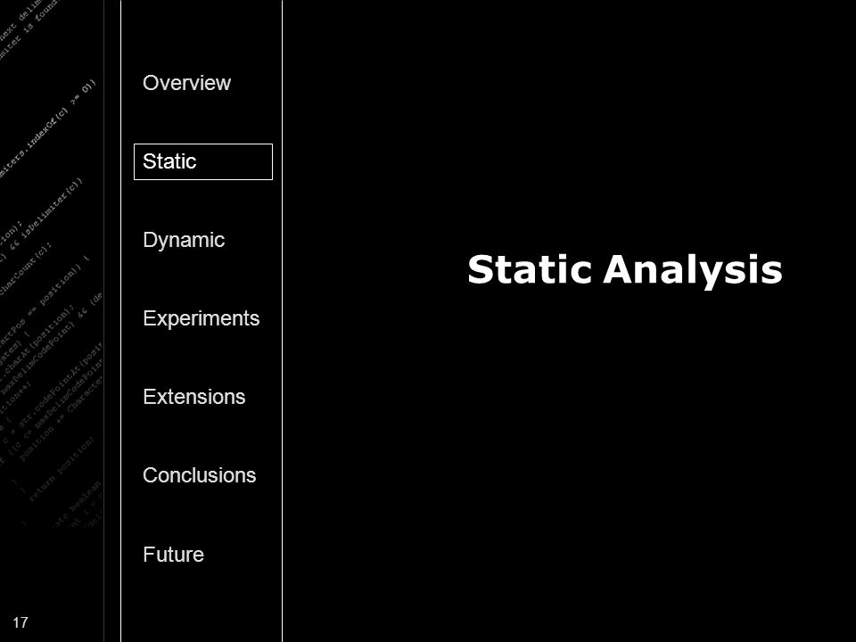 Static Analysis Overview Static Dynamic Experiments Extensions