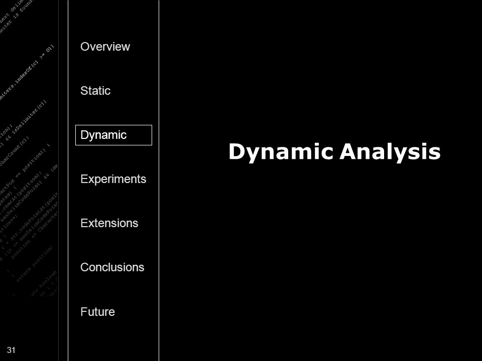 Dynamic Analysis Overview Static Dynamic Experiments Extensions