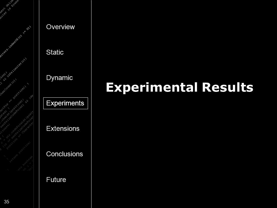 Experimental Results Overview Static Dynamic Experiments Extensions