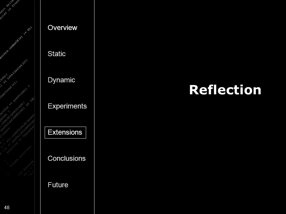 Reflection Overview Static Dynamic Experiments Extensions Conclusions