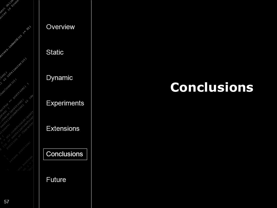 Conclusions Overview Static Dynamic Experiments Extensions Conclusions