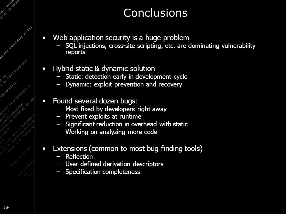 Conclusions Web application security is a huge problem