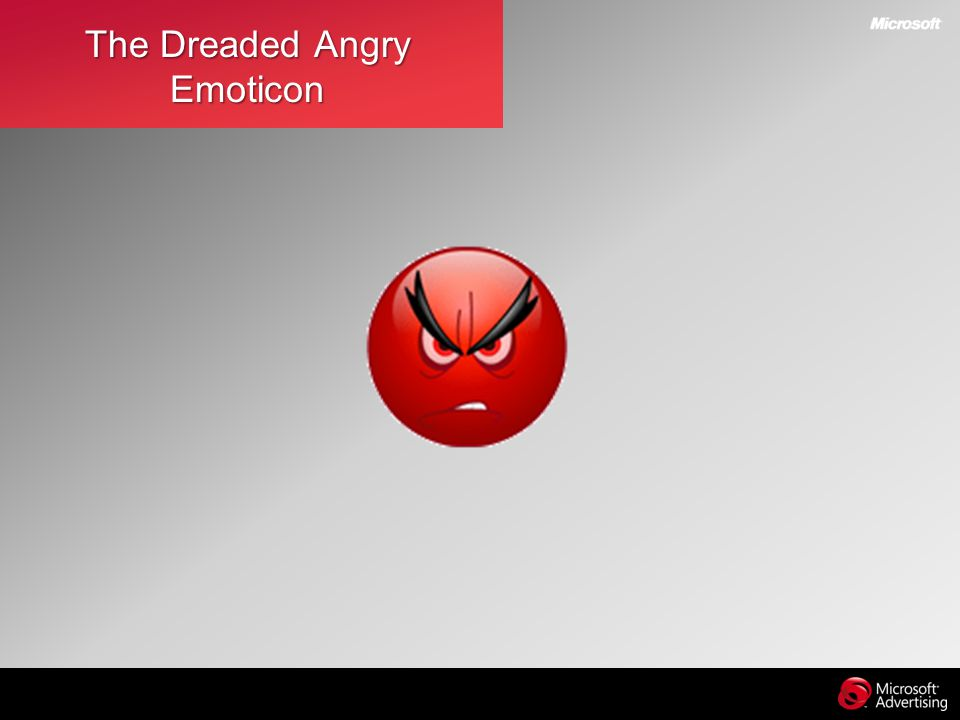 The Dreaded Angry Emoticon