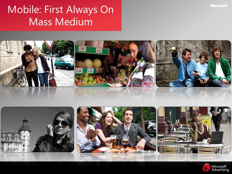 Mobile: First Always On Mass Medium