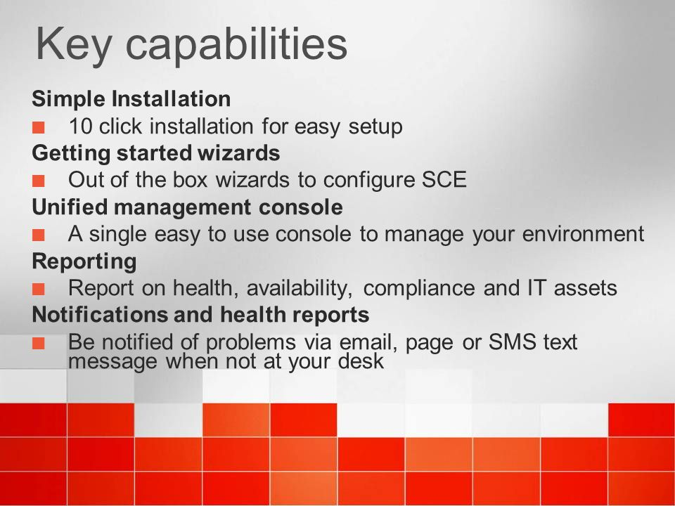 Key capabilities Simple Installation