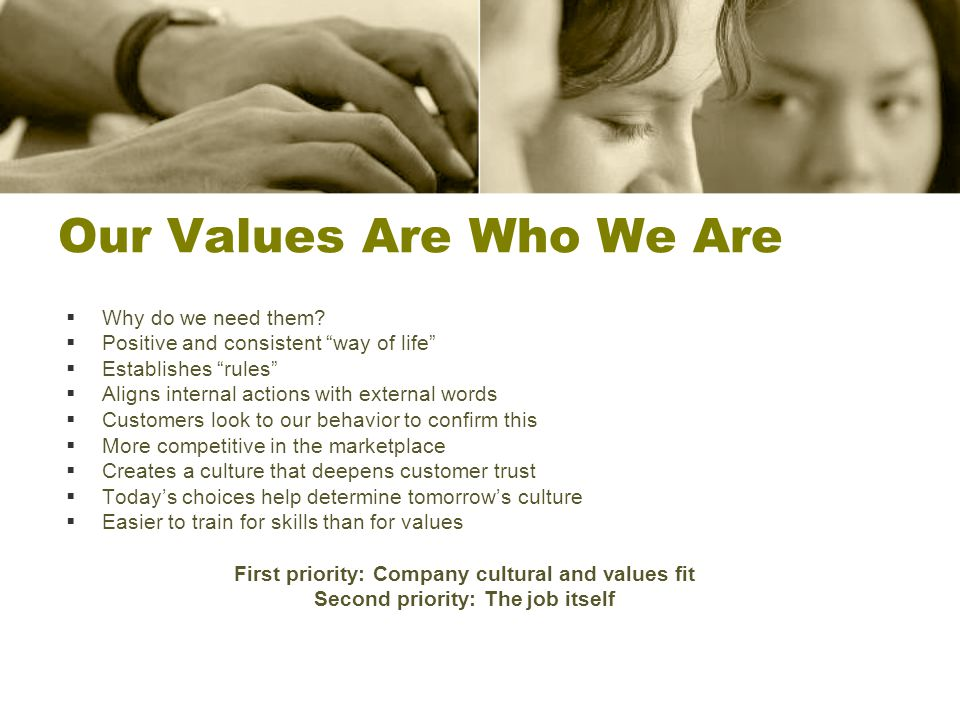 Our Values Are Who We Are