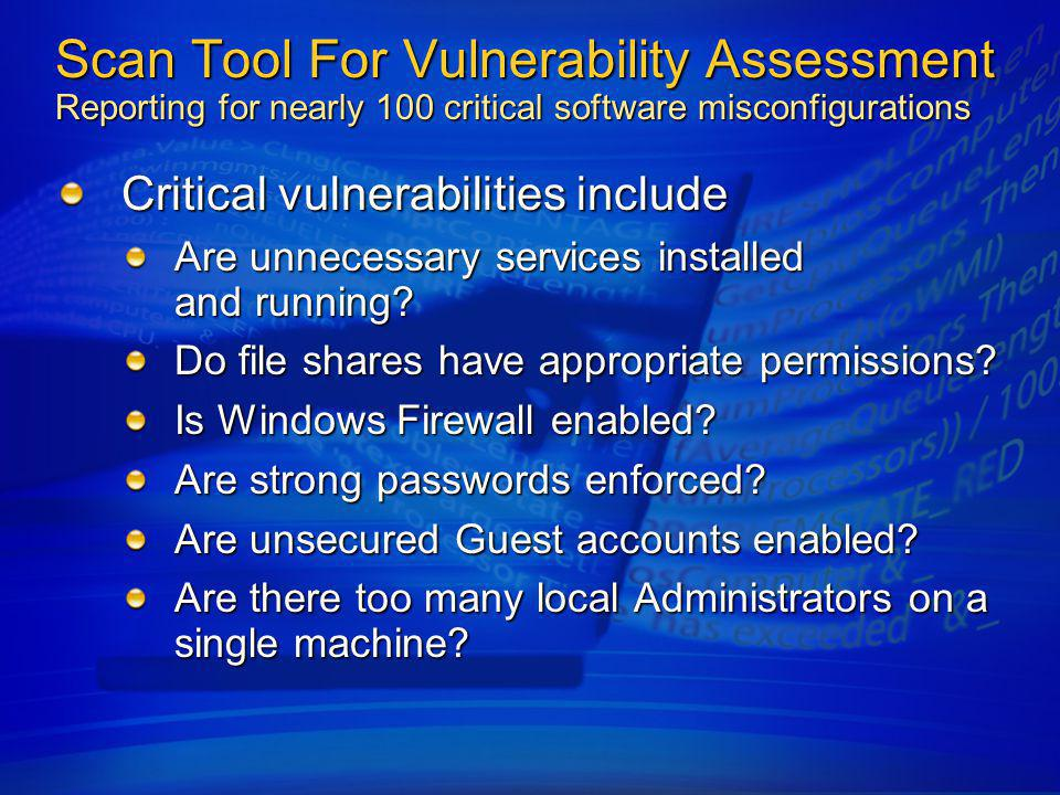 4/6/2017 11:37 AM Scan Tool For Vulnerability Assessment Reporting for nearly 100 critical software misconfigurations.