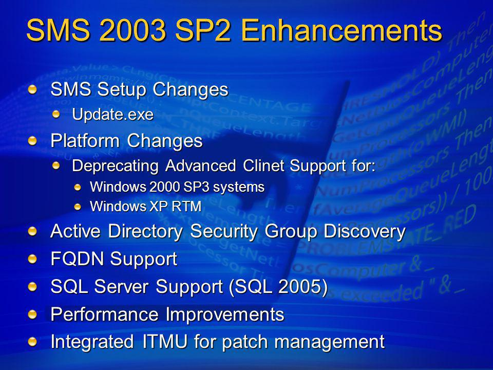 SMS 2003 SP2 Enhancements SMS 2003 SP2 Enhancements SMS Setup Changes
