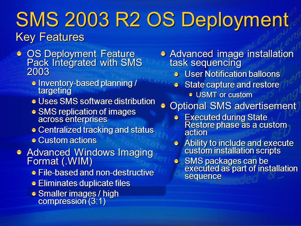 SMS 2003 R2 OS Deployment Key Features