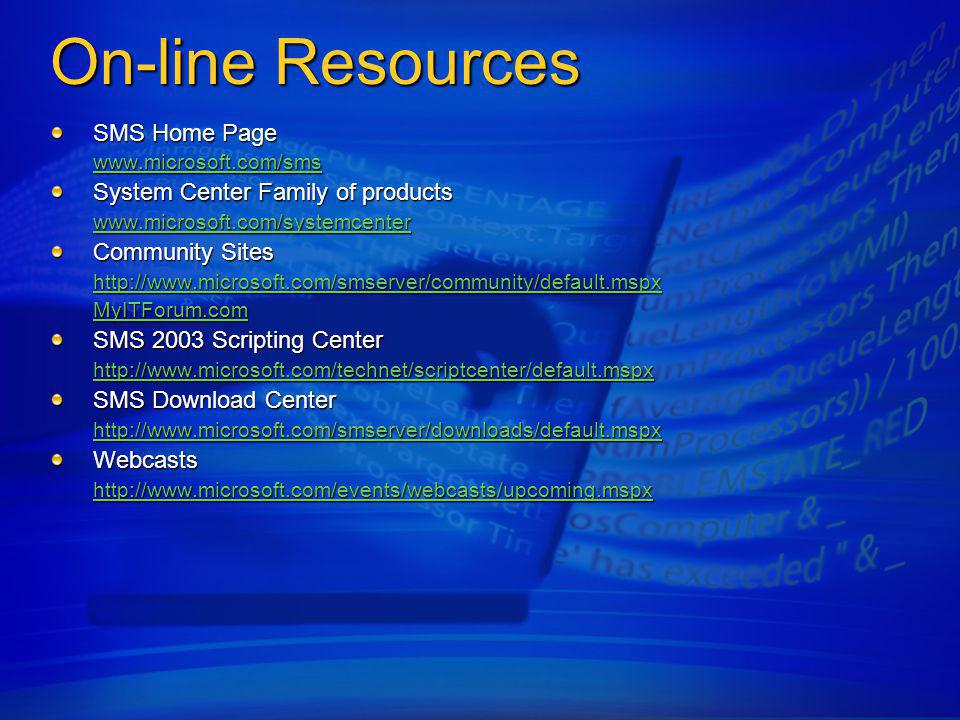 On-line Resources SMS Home Page System Center Family of products