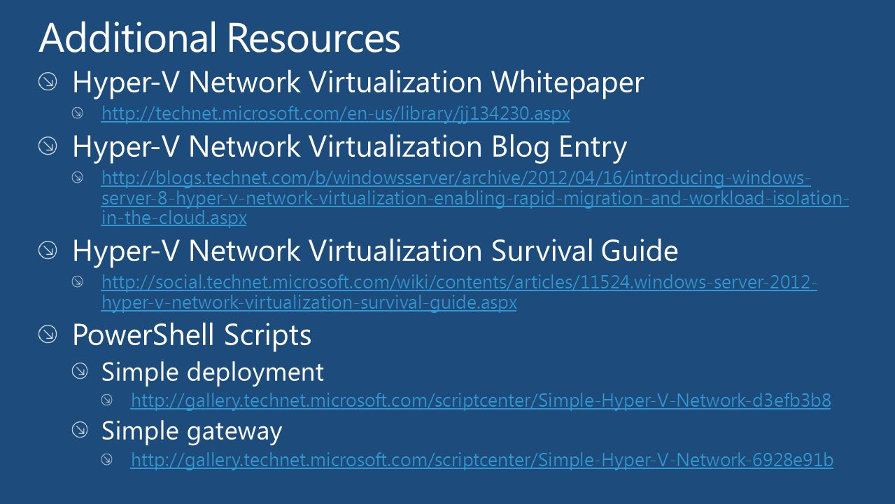 Additional Resources Hyper-V Network Virtualization Whitepaper