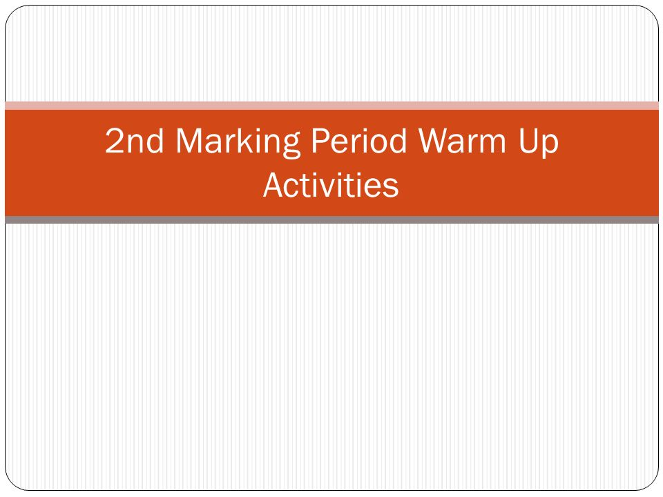 2nd Marking Period Warm Up Activities