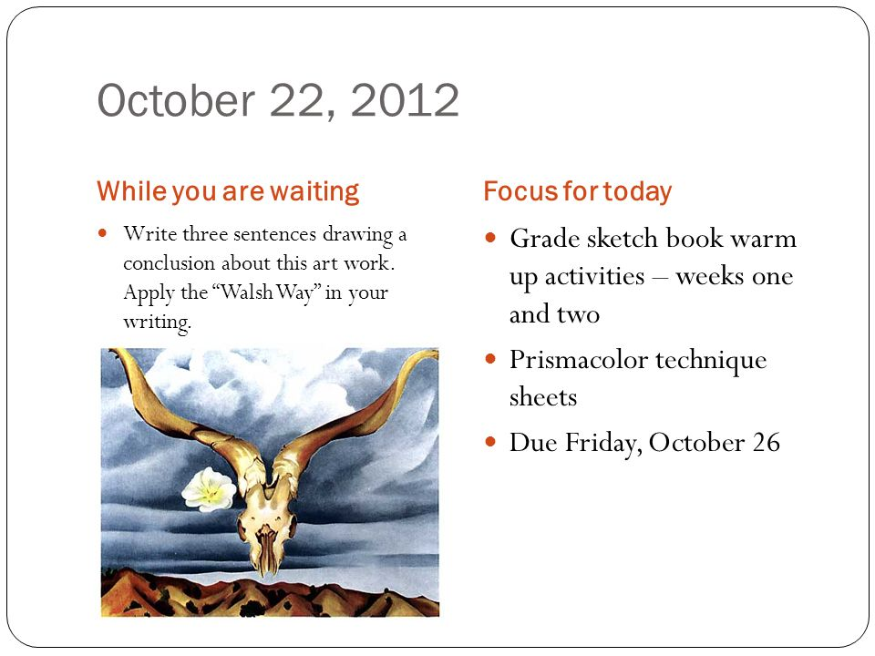 October 22, 2012 While you are waiting. Focus for today.