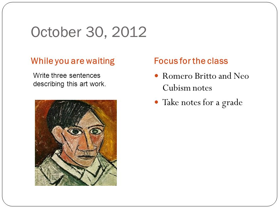 October 30, 2012 Romero Britto and Neo Cubism notes