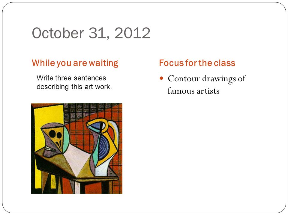 October 31, 2012 Contour drawings of famous artists