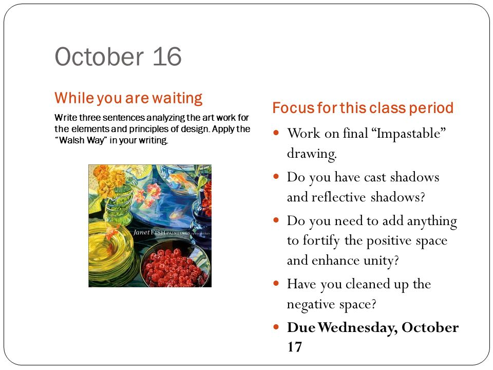 October 16 Focus for this class period While you are waiting