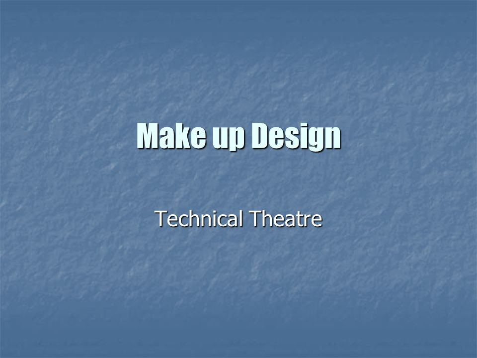 Make up Design Technical Theatre
