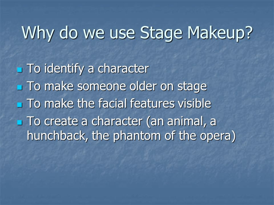 Why do we use Stage Makeup