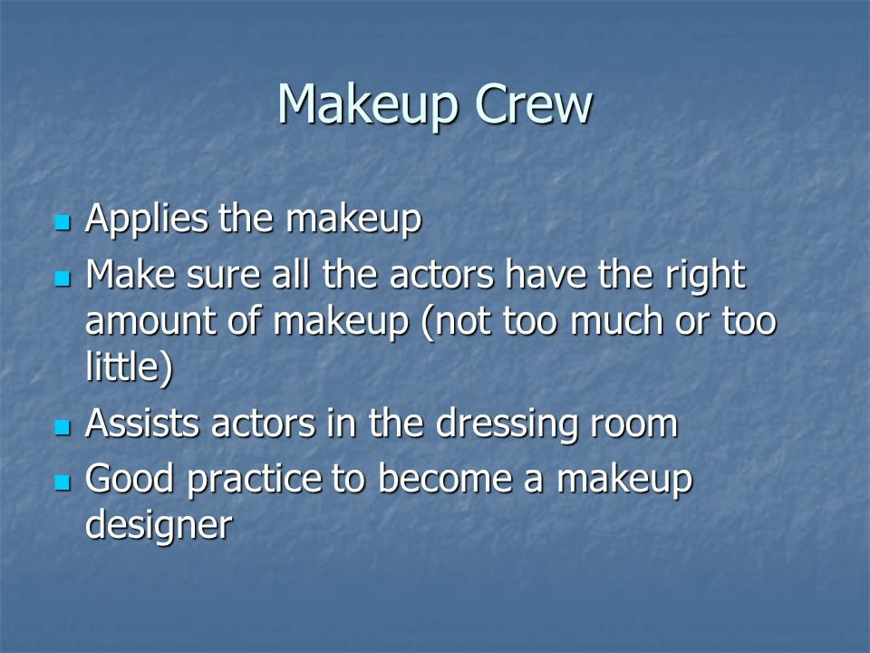 Makeup Crew Applies the makeup
