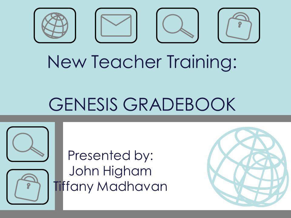 New Teacher Training: GENESIS GRADEBOOK