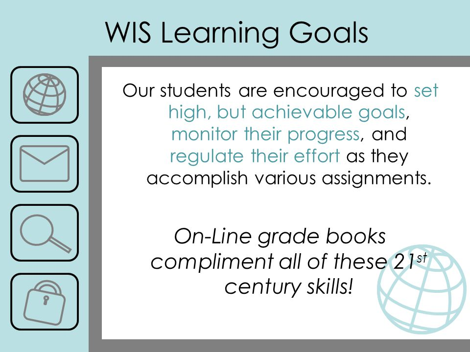 On-Line grade books compliment all of these 21st century skills!