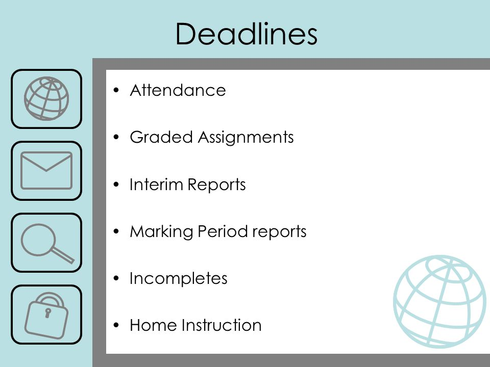 Deadlines Attendance Graded Assignments Interim Reports