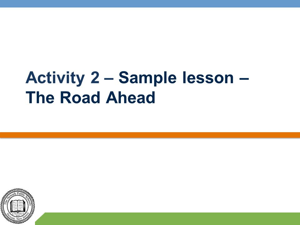 Activity 2 – Sample lesson – The Road Ahead