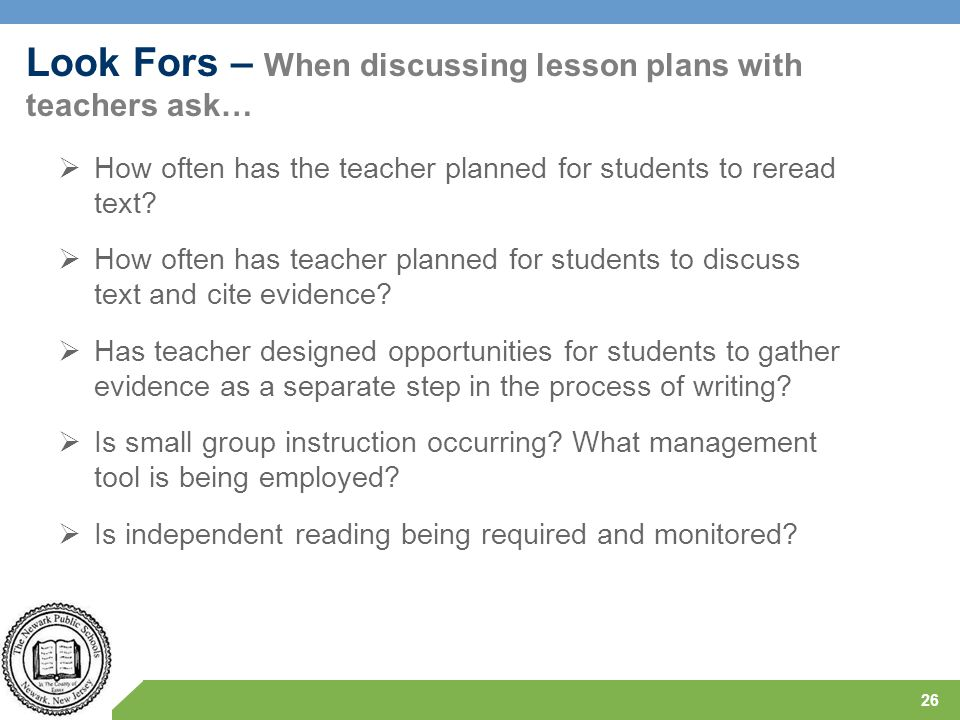 Look Fors – When discussing lesson plans with teachers ask…