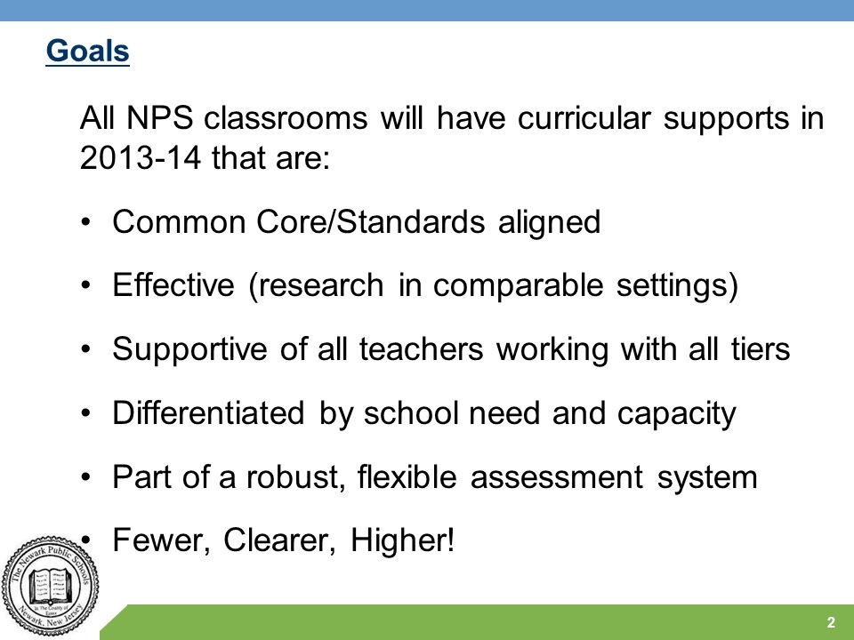 All NPS classrooms will have curricular supports in 2013-14 that are: