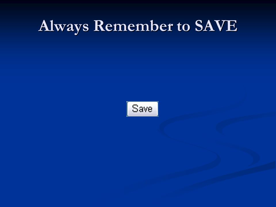 Always Remember to SAVE