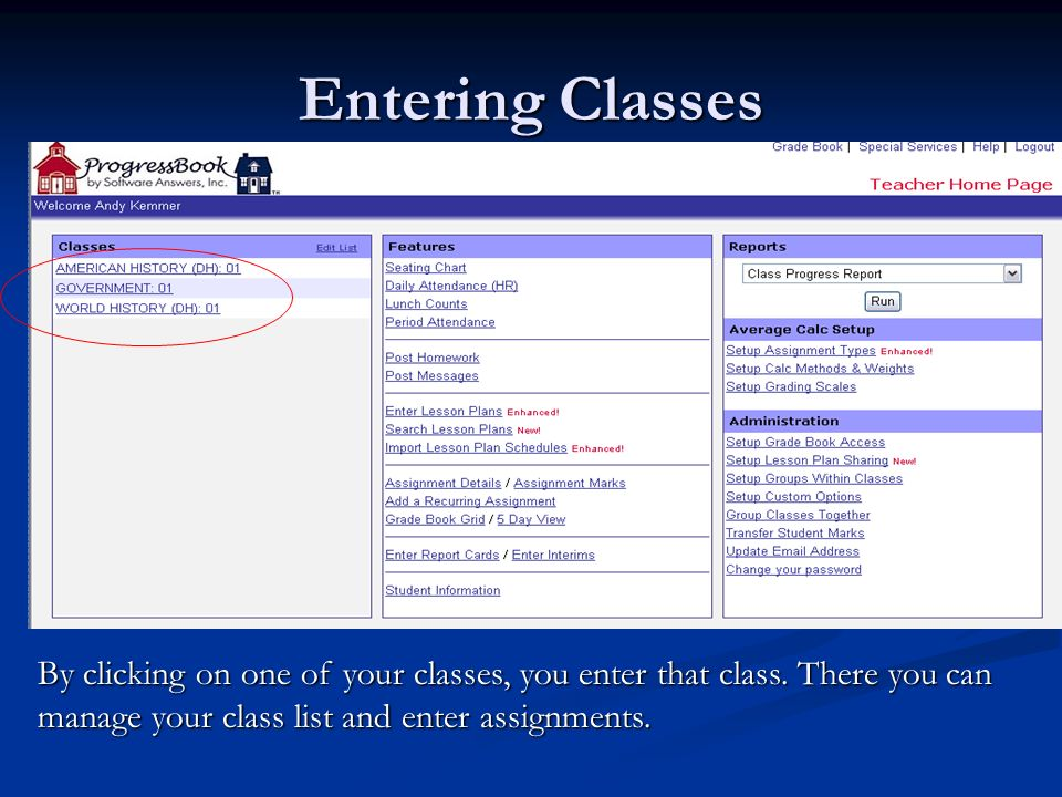 Entering Classes By clicking on one of your classes, you enter that class.