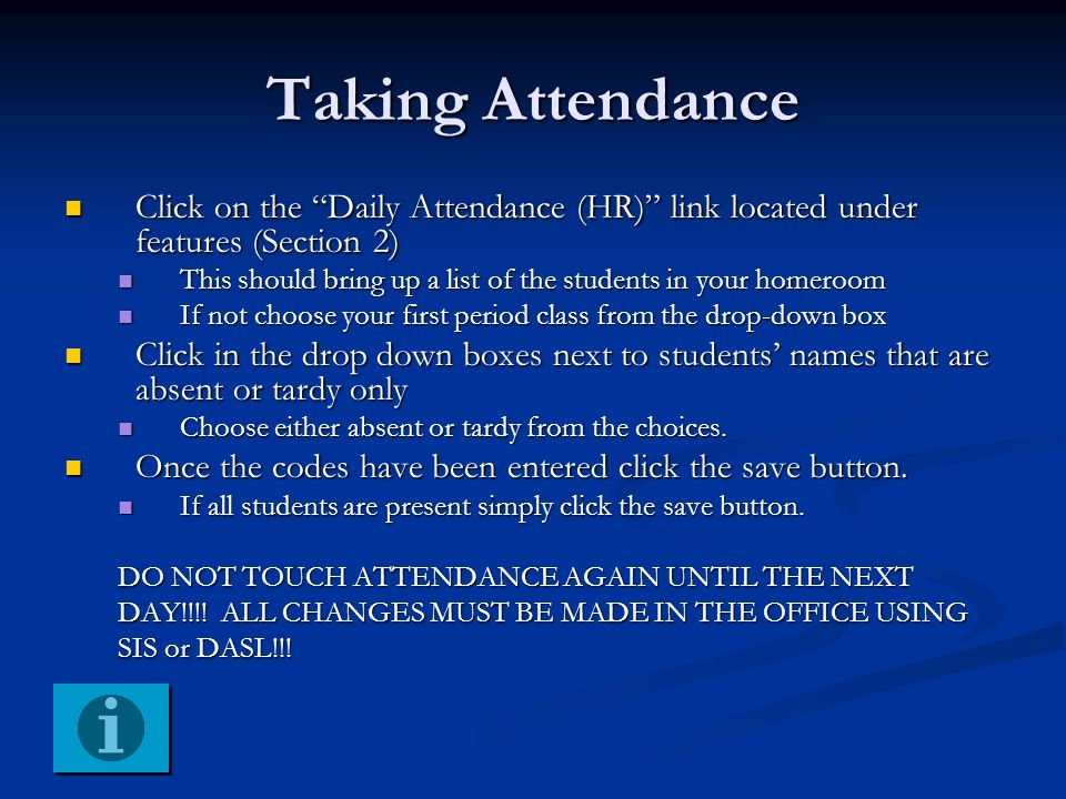 Taking Attendance Click on the Daily Attendance (HR) link located under features (Section 2)