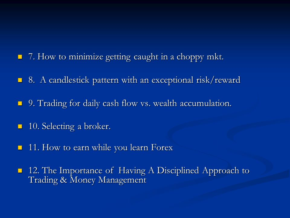 7. How to minimize getting caught in a choppy mkt.