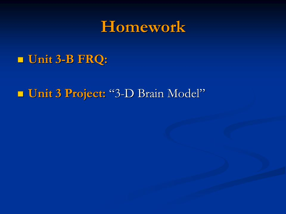 Homework Unit 3-B FRQ: Unit 3 Project: 3-D Brain Model