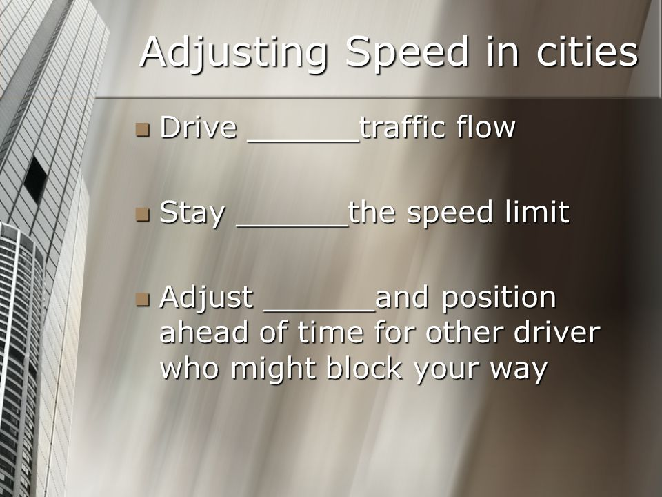 Adjusting Speed in cities