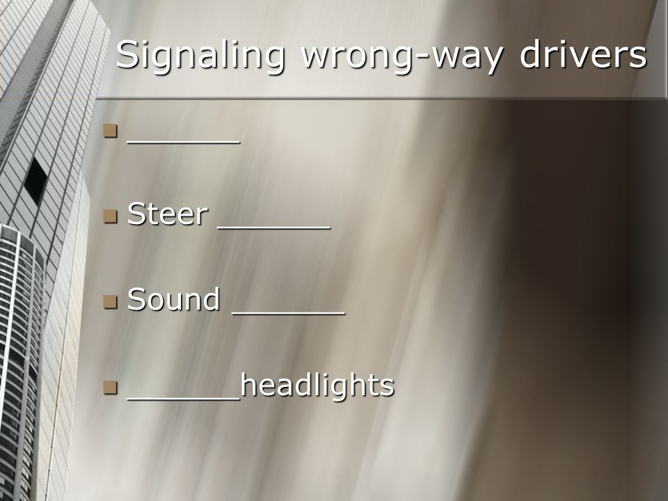Signaling wrong-way drivers