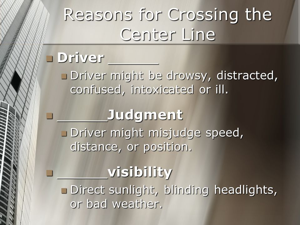 Reasons for Crossing the Center Line