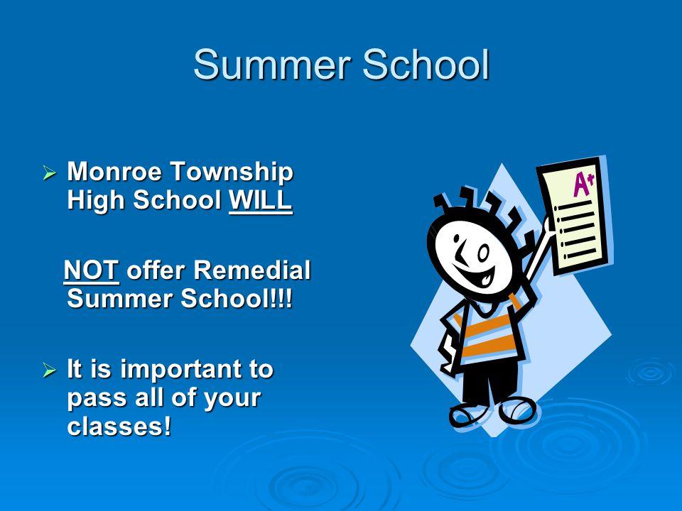 Summer School Monroe Township High School WILL