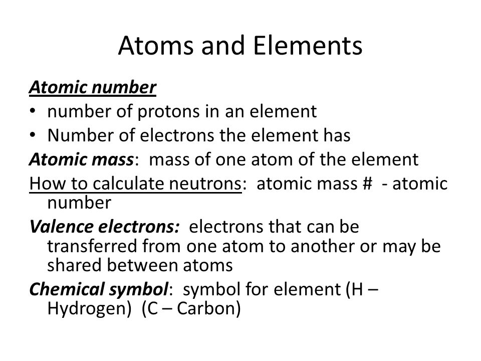 Atoms and Elements Atomic number number of protons in an element