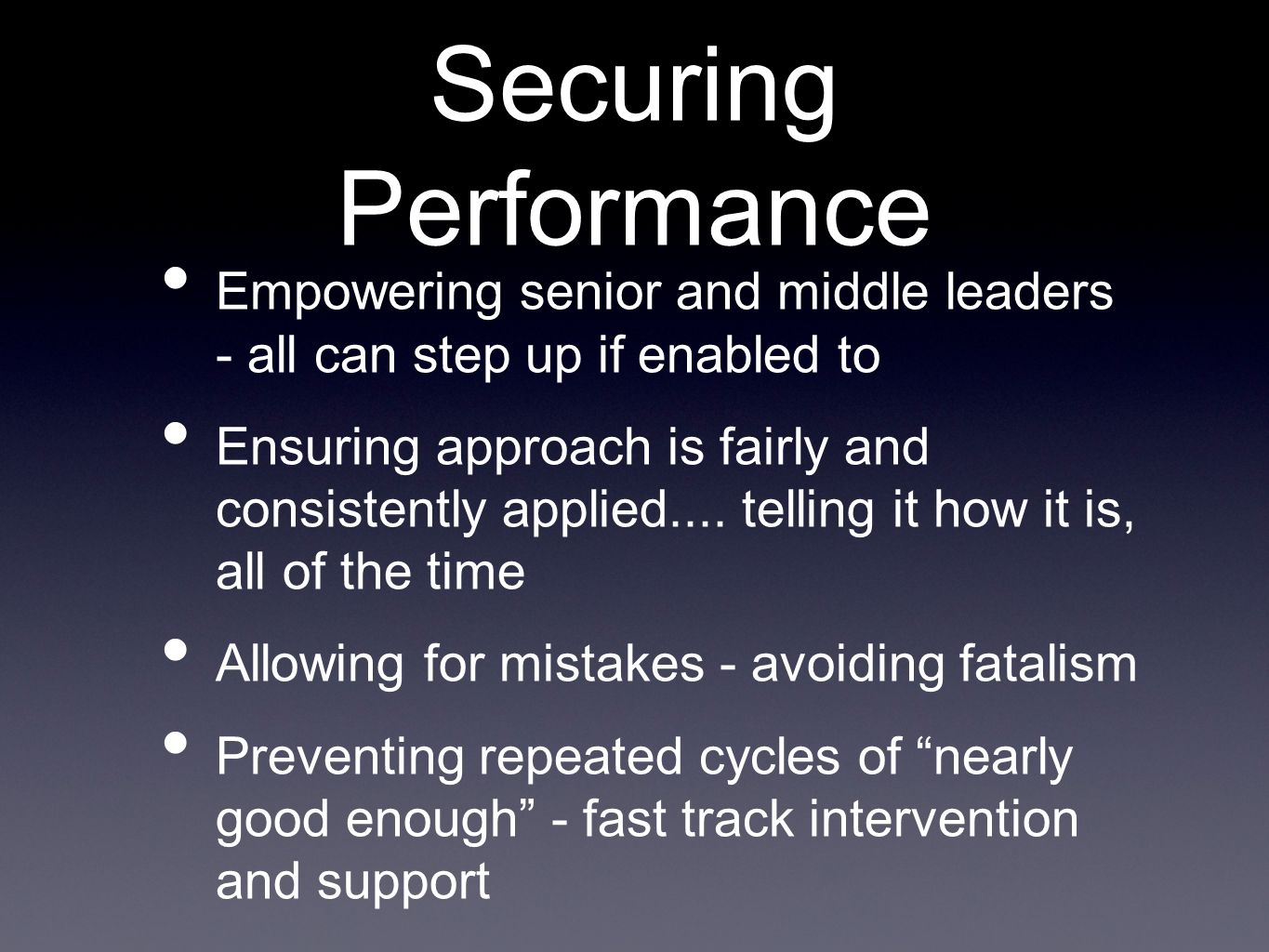Securing Performance Empowering senior and middle leaders - all can step up if enabled to.
