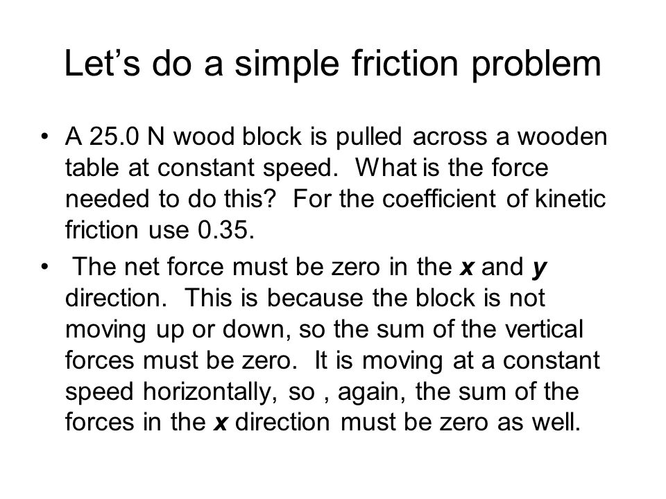Let's do a simple friction problem