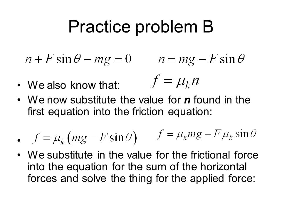 Practice problem B We also know that: