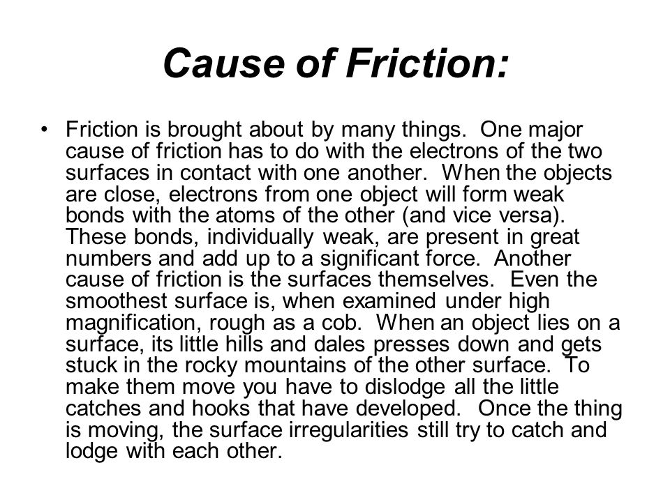 Cause of Friction: