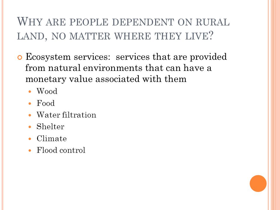 Why are people dependent on rural land, no matter where they live