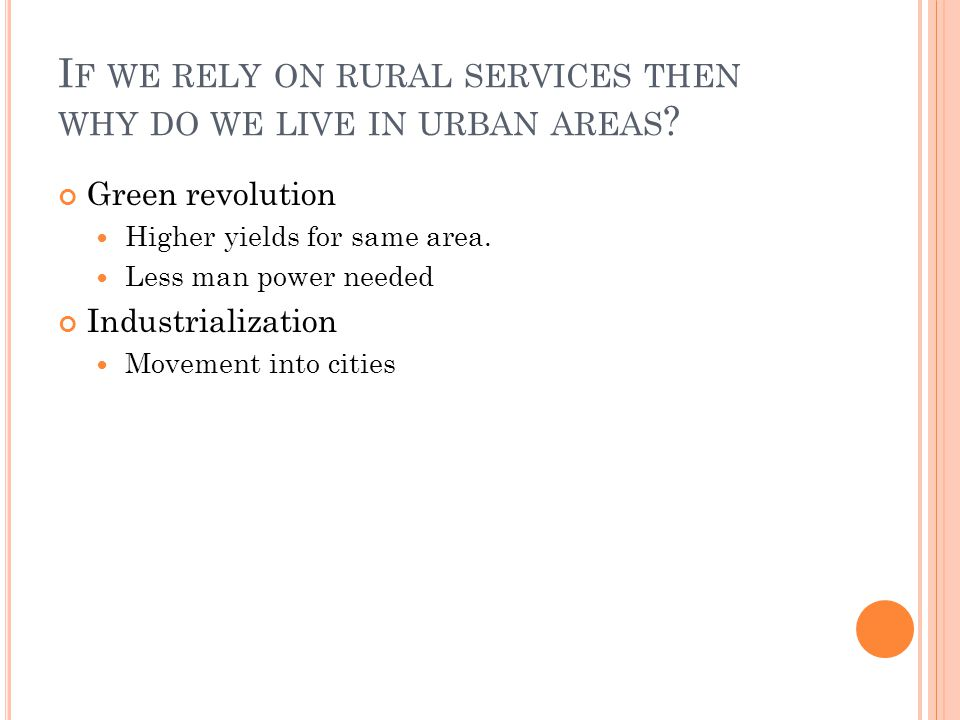If we rely on rural services then why do we live in urban areas
