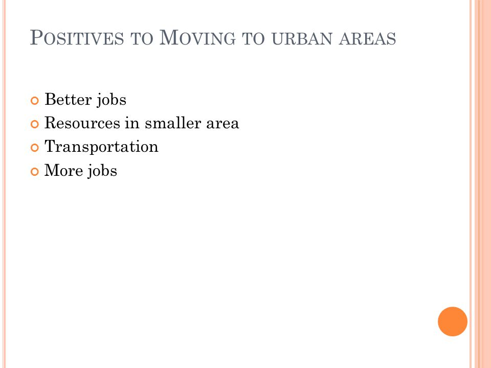 Positives to Moving to urban areas