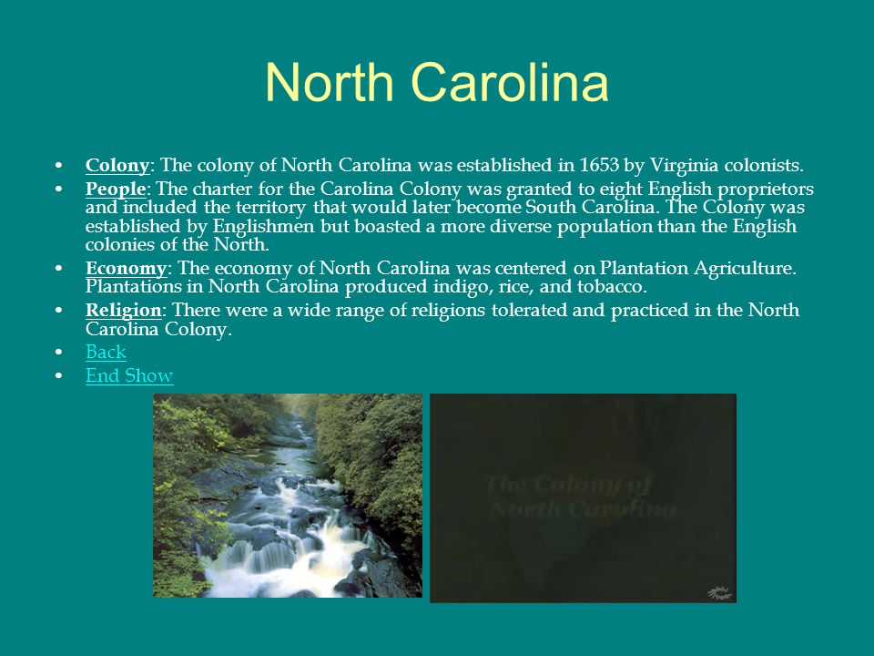 North Carolina Colony: The colony of North Carolina was established in 1653 by Virginia colonists.